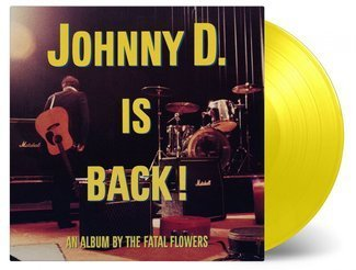 FATAL FLOWERS Johnny D. is Back! LP