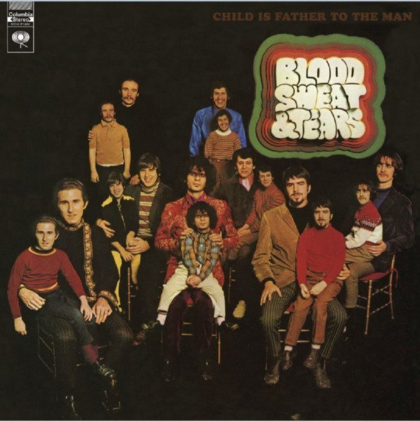BLOOD, SWEAT & TEARS Child is Father To the Man LP