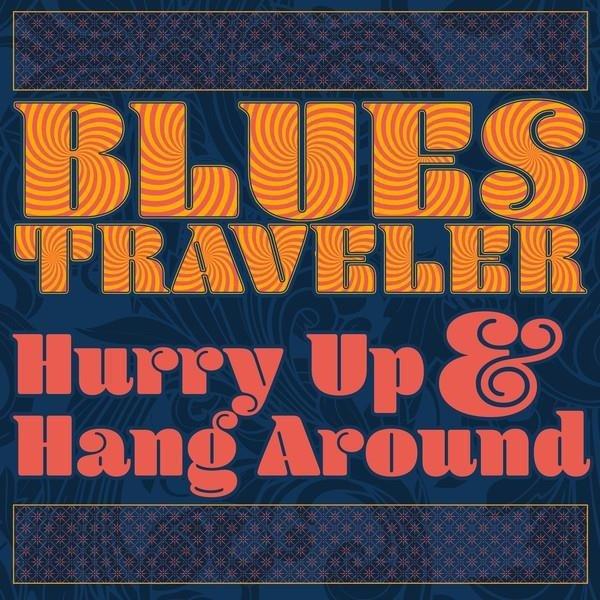 BLUES TRAVELER Hurry Up & Hang Around LP