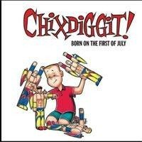 CHIXDIGGIT Born On The First Of July (REISSUE) LP