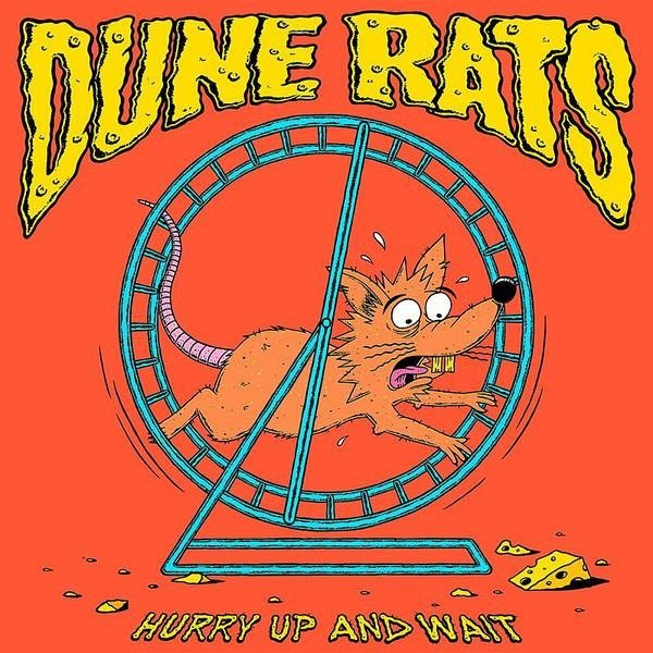 DUNE RATS Hurry Up And Wait LP