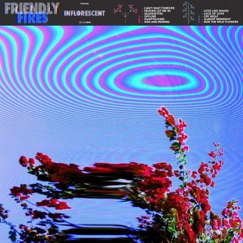 FRIENDLY FIRES Inflorescent LP