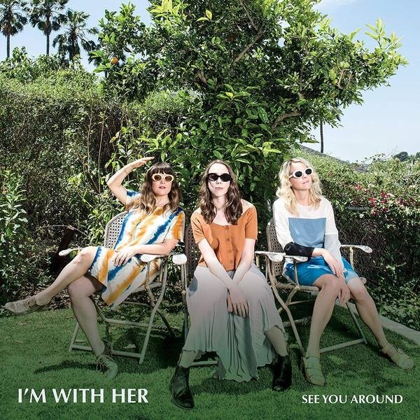 I'M WITH HER See You Around LP