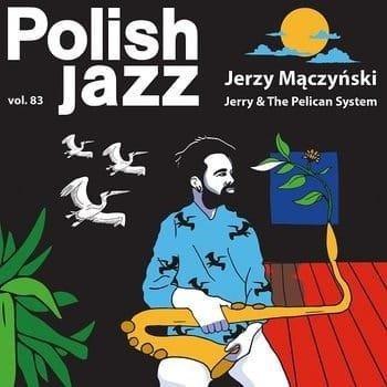 JERZY MACZYNSKI Jerry & The Pelican System - (POLISH Jazz Vol. 83) LP