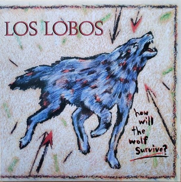 LOS LOBOS How Will The Wolf Survive LP