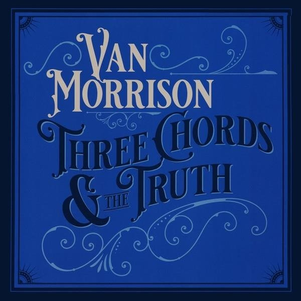 MORRISON, VAN Three Chords And The Truth 2LP