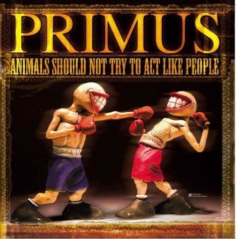 PRIMUS Animals Should Not Try To Act Like People LP