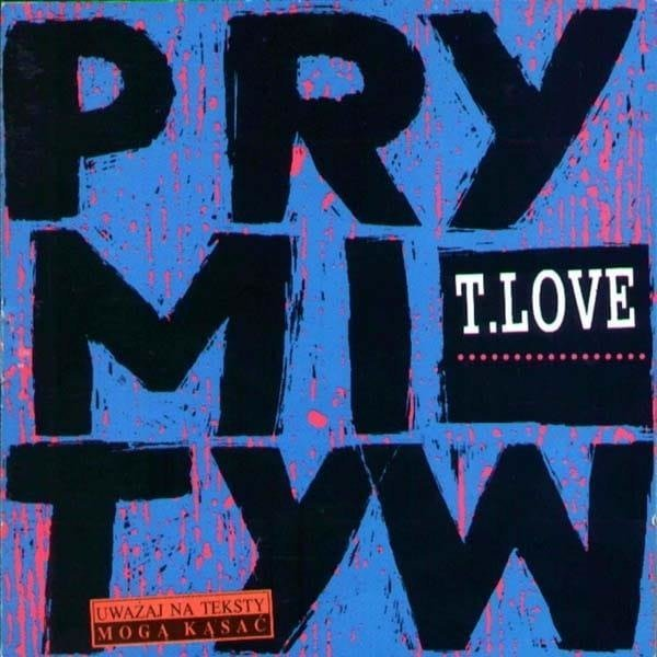T.LOVE Prymityw 2014 2LP