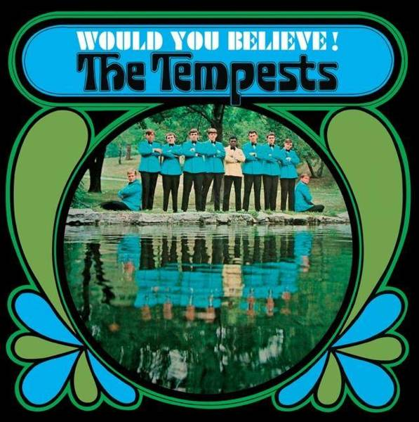 TEMPESTS Would You Believe! LP