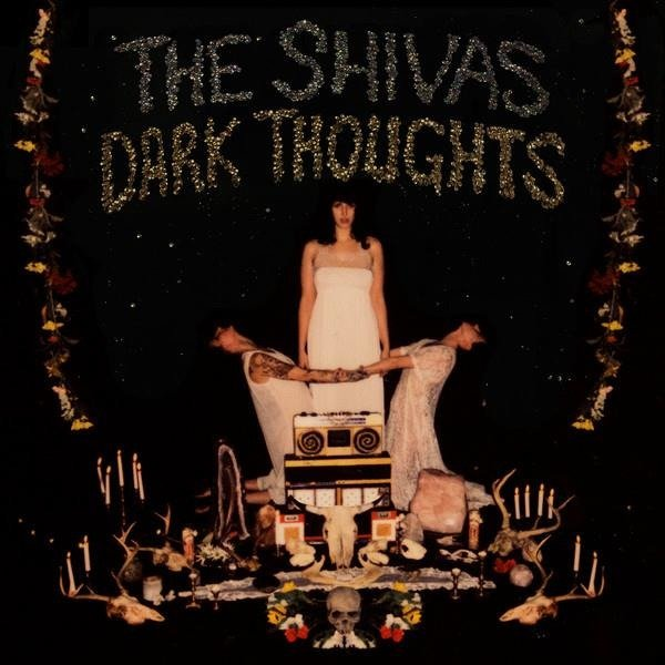 THE SHIVAS Dark Thoughts LP