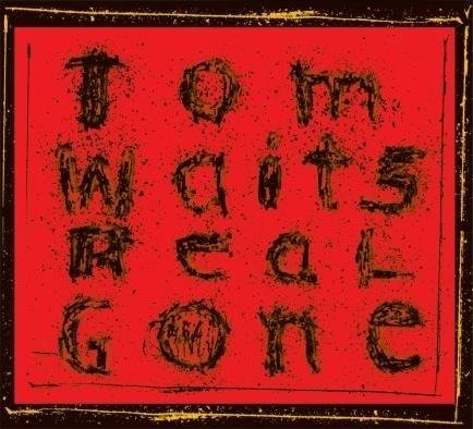 WAITS, TOM Real Gone (REMASTERED / Newly Remixed) 2LP