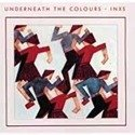 INXS Underneath The Colours (REMASTER) LP